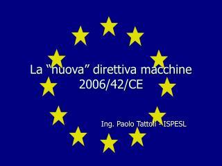 """La """"nuova"""" direttiva macchine 2006/42/CE"""