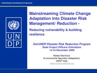 GoI/UNDP Disaster Risk Reduction Program State Project Officers Orientation  14-16 December 2009