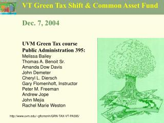 VT Green Tax Shift & Common Asset Fund  Dec. 7, 2004 UVM Green Tax course