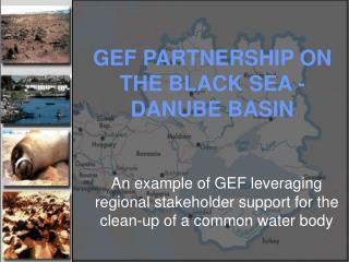 GEF PARTNERSHIP ON THE BLACK SEA - DANUBE BASIN