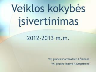 Veiklos kokyb?s ?sivertinimas 2012-2013 m.m.