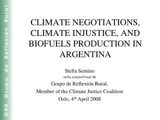 CLIMATE NEGOTIATIONS, CLIMATE INJUSTICE, AND  BIOFUELS PRODUCTION IN ARGENTINA