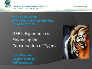 Pre Tiger Summit  Partners Dialogue Meeting:  12-14 July, 2010