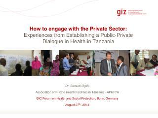 Dr. Samuel Ogillo Association of Private  Health Facilities  in  Tanzania - APHFTA