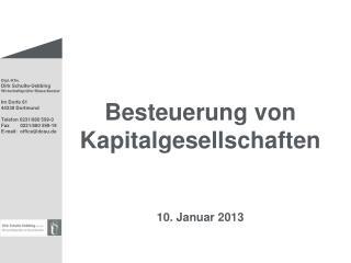 Besteuerung von Kapitalgesellschaften 10. Januar 2013