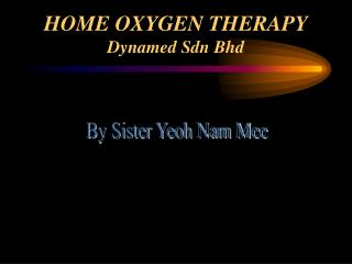 HOME OXYGEN THERAPY Dynamed Sdn Bhd