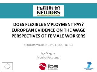 DOES FLEXIBLE EMPLOYMENT PAY?  EUROPEAN EVIDENCE ON THE WAGE PERSPECTIVES OF FEMALE WORKERS