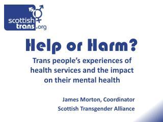 Help or Harm?