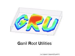 G anil  R oot  U tilities