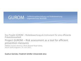Das Projekt GUROM – Risikobewertung als Instrument für eine effiziente Präventionsarbeit