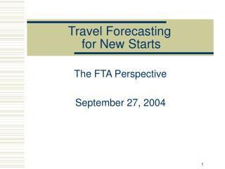 Travel Forecasting  for New Starts