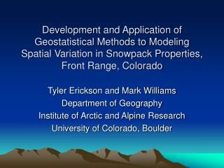 Tyler Erickson and Mark Williams Department of Geography Institute of Arctic and Alpine Research