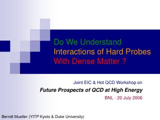 Do We Understand Interactions of Hard Probes  With Dense Matter ?