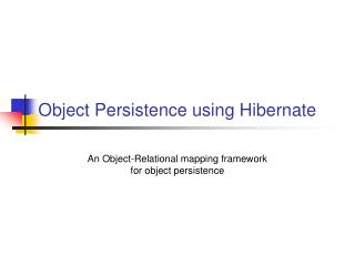Object Persistence using Hibernate