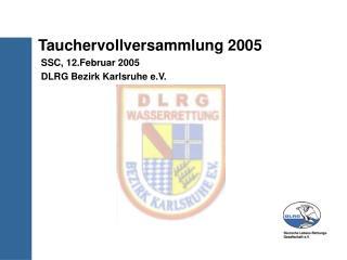 Tauchervollversammlung 2005