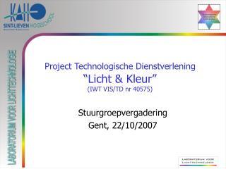 """Project Technologische Dienstverlening """"Licht & Kleur"""" (IWT VIS/TD nr 40575)"""