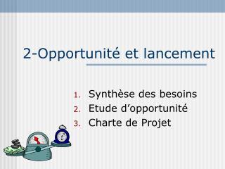 2-Opportunité et lancement