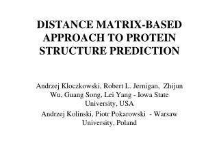 DISTANCE MATRIX-BASED APPROACH TO PROTEIN STRUCTURE PREDICTION