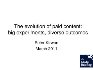 The evolution of paid content:  big experiments, diverse outcomes