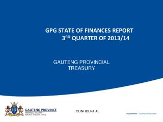 GPG STATE OF FINANCES REPORT                   3 RD  QUARTER OF 2013/14