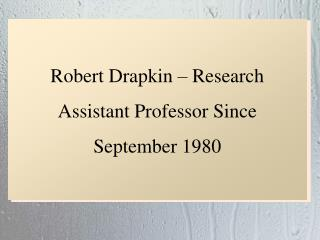 Robert Drapkin - Research Assistant Professor Since Septembe
