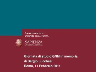 Giornata di studio GNM in memoria  di Sergio Lucchesi Roma, 11 Febbraio 2011