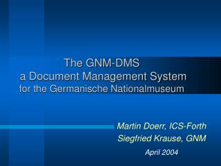 The GNM-DMS  a Document Management System for the Germanische Nationalmuseum