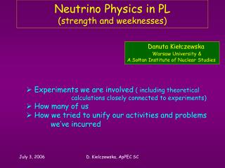 Neutrino Physics in PL (strength and weeknesses)