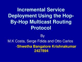 Incremental Service Deployment Using the Hop-By-Hop Multicast Routing Protocol