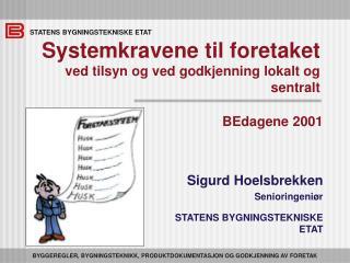 Systemkravene til foretaket ved tilsyn og ved godkjenning lokalt og sentralt