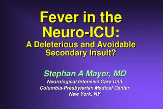 Fever in the Neuro-ICU: A Deleterious and Avoidable Secondary Insult
