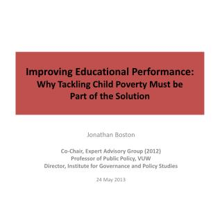 Improving Educational Performance:  Why Tackling Child Poverty Must be  Part of the Solution