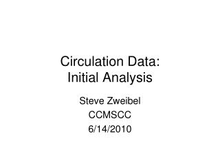 Circulation Data: Initial Analysis