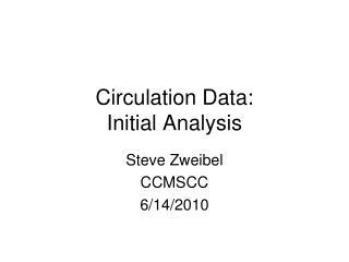 Circulation Data: Initial Analysis