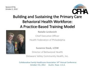 Natalie  Levkovich Chief Executive Officer Health Federation of Philadelphia Suzanne Daub, LCSW