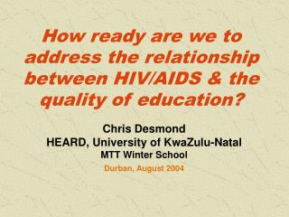 How ready are we to address the relationship between HIV/AIDS & the quality of education?