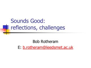 Sounds Good: reflections, challenges