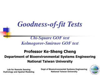 Goodness-of-fit Tests Chi-Square GOF test Kolmogorov-Smirnov GOF test