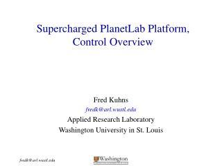 Supercharged PlanetLab Platform, Control Overview