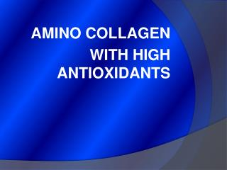 AMINO COLLAGEN  WITH HIGH ANTIOXIDANTS