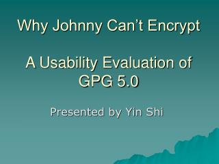Why Johnny Can't Encrypt A Usability Evaluation of GPG 5.0