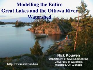 Modelling the Entire  Great Lakes and the Ottawa River Watershed