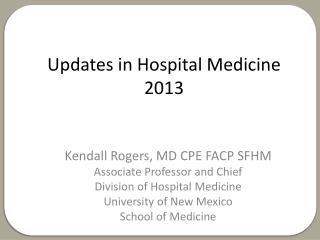 Updates in Hospital Medicine 2013