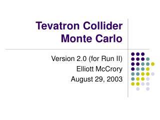 Tevatron Collider Monte Carlo