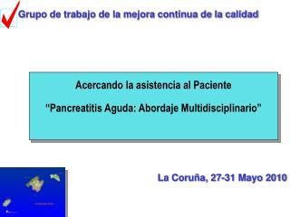 "Acercando la asistencia al Paciente ""Pancreatitis Aguda: Abordaje Multidisciplinario"""