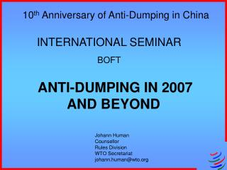 ANTI-DUMPING IN 2007 AND BEYOND