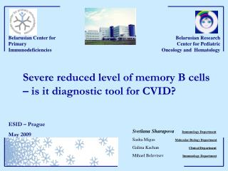 Severe reduced level of memory B cells � is it diagnostic tool for CVID?