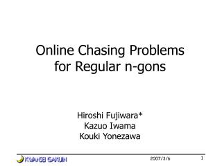 Online Chasing Problems for Regular n-gons