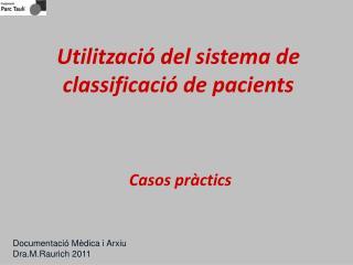Utilització del sistema de classificació de pacients  Casos pràctics