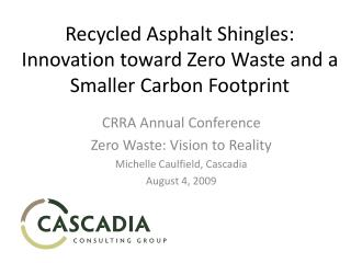 Recycled Asphalt Shingles:  Innovation toward Zero Waste and a Smaller Carbon Footprint